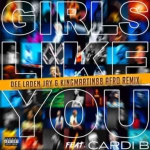 Maroon 5 - Girls Like You (Dee Laden Jay & KingMartin88 Afro Remix) Ft. Cardi B